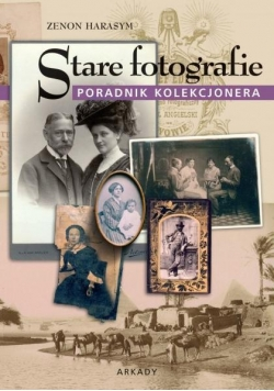 Stare fotografie. Poradnik kolekcjonera
