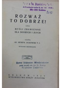 Rozważ to dobrze!, 1927r.