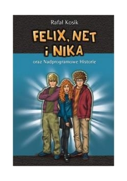Felix, Net i Nika T11 Nadprogramowe Historie