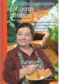 Kuchnia wyśmienita czyli gotujemy z babcią Józią