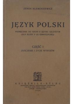 Język polski, część I, znaczenie i życie wyrazów, 1926r.
