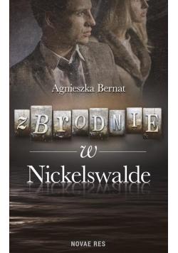 Zbrodnie w Nickelswalde Agnieszka Bernat