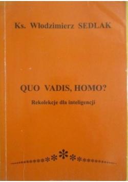 Quo Vadis , Homo ?