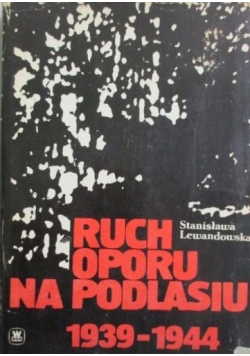 Ruch oporu na Podlasiu 1939-1944