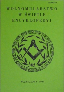 Wolnomularstwo w świetle encyklopedyj, reprint z 1934