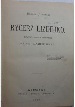 Rycerz lizdejko, 1876 r.