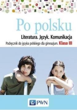 J.Polski GIM 3 Po polsku literatura w.2015 NE/PWN