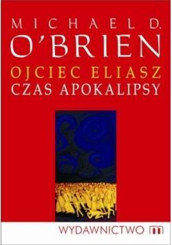 Ojciec Eliasz - Czas apokalipsy w.2012