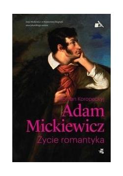 Adam Mickiewicz Życie romantyka