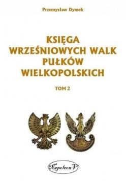 Księga wrześniowych walk pułków wielkopolskich T.2