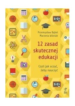 12 zasad skutecznej edukacji, czyli jak uczyć...