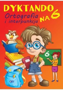 Dyktando na 6 Ortografia i interpunkcja