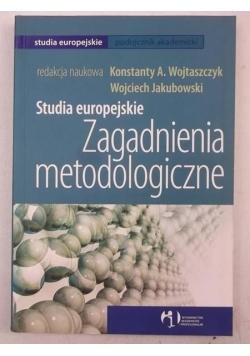 Studia europejskie. Zagadnienia metodologiczne