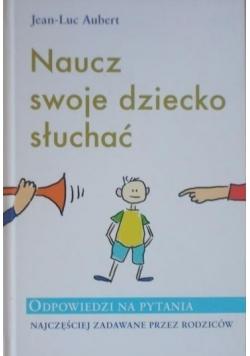 Naucz swoje dziecko słuchać