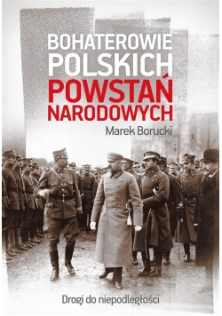 Bohaterowie polskich powstań narodowych