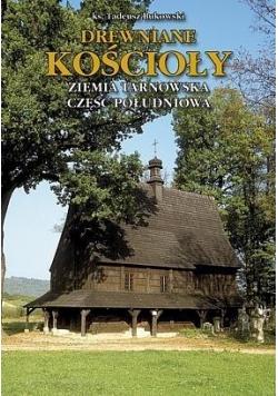 Drewniane Kościoły. Ziemia Tarnowska TW