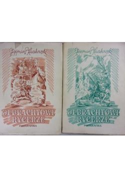 Kaczkowski Zygmunt - Olbrachtowi rycerze, Tom I i II, 1947 r.