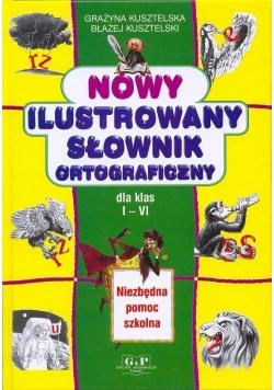 Nowy ilustrowany słownik ortograficzny. dla klasy I-VI