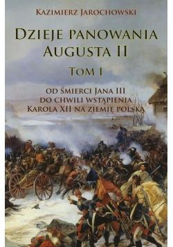 Dzieje panowania Augusta II T.1