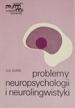 Problemy neuropsychologii i neurolingwistyki