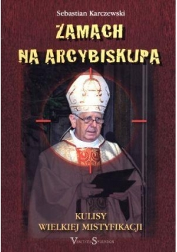 Zamach na Arcybiskupa. Kulisy Wielkiej...