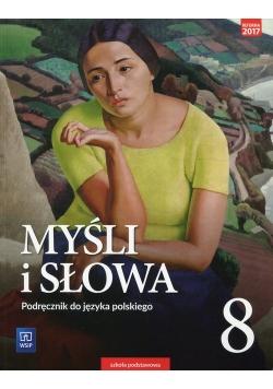 Myśli i słowa Język polski 8 Podręcznik Literatura kultura język