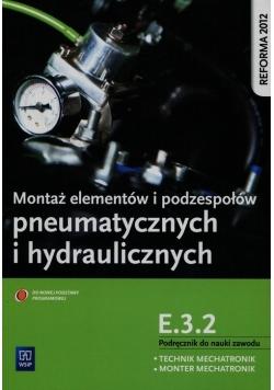 Montaż elementów i podzespołów pneumatycznych i hydraulicznych Podręcznik do nauki zawodu technik mechatronik monter mechatronik E.3.2