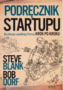 Podręcznik startupu. Budowa wielkiej firmy krok...