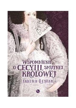 Wspomnienie o Cecylii, smutnej królowej