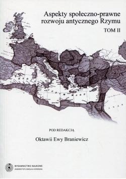 Aspekty społeczno-prawne rozwoju antycznego Rzymu Tom 2