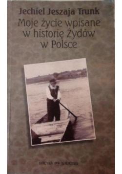 Moje życie wpisane w historię Żydów w Polsce