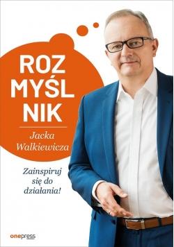 Rozmyślnik Jacka Walkiewicza Zainspiruj się do działania