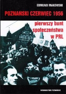 Poznański czerwiec 1956. Pierwszy bunt społeczeństwa w PRL