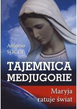 Tajemnica Medjugorie. Maryja ratuje świat
