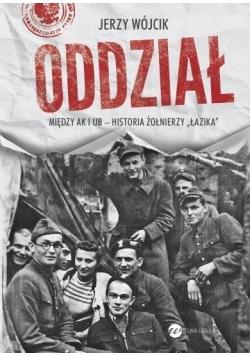 Oddział. Między AK i UB -historia żołnierzy Łazika