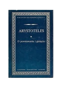 Arystoteles, O powstawaniu i ginięciu