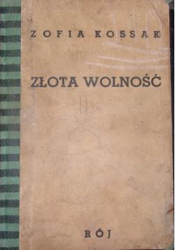 Złota wolność, 1938 r.