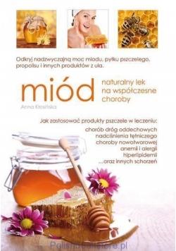 Miód. Naturalny lek na wspólczesne choroby