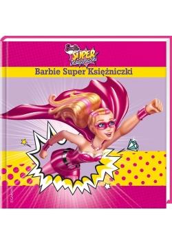 Seria małego przedszkol. Barbie Super Księżniczki