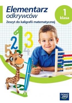 Elementarz odkrywców 1 Matematyka Kaligrafia NE
