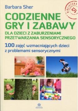 Codzienne gry i zabawy dla dzieci z zaburzeniami przetwarzania sensorycznego