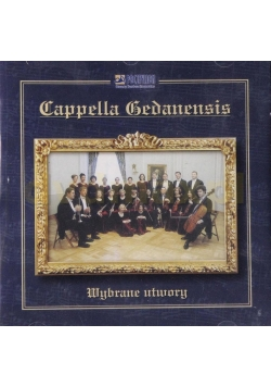 Cappella Gedanensis. Wybrane utwory CD