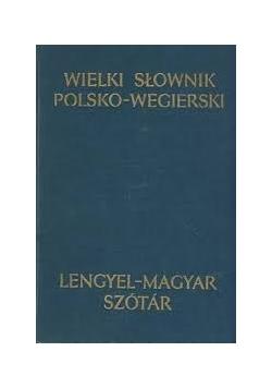 Wielki słownik polsko- węgierski