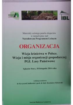 Organizacja. Wizja leśnictwa w Polsce