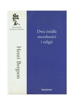Dwa źródła moralności i religii