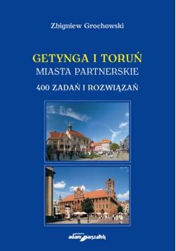 Getynga i Toruń - miasta partnerskie 400 zadań i rozwiązań