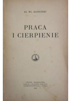 Praca i cierpienie, 1921 r.
