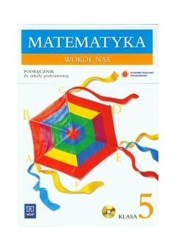 Matematyka wokół nas 5. Podręcznik z płytą CD