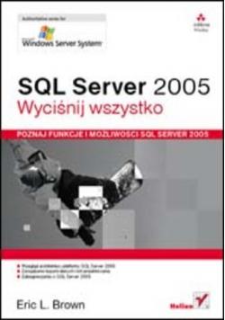 SQL Server 2005. Wyciśnij wszystko