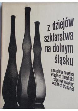 Z dziejów szklarstwa na Dolnym Śląsku